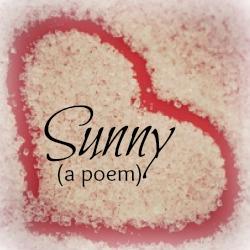 Sunny-a poem