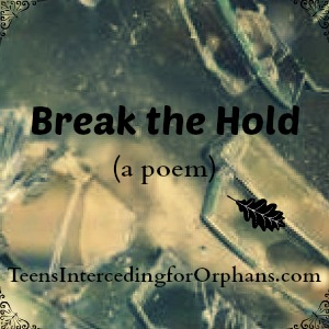 Break the Hold (a poem)