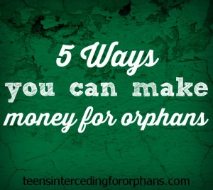 5 Ways You Can Make Money for Orphans